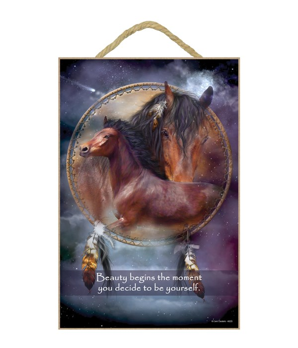Horse  Beauty begins the moment you decide to be yourself. 7x10.5 Sign