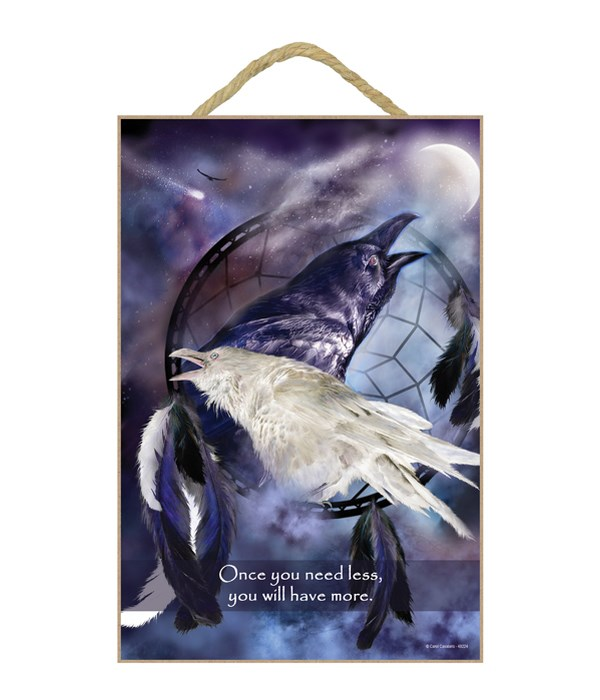 Ravens  Once you need less, you will have more. 7x10.5 Sign
