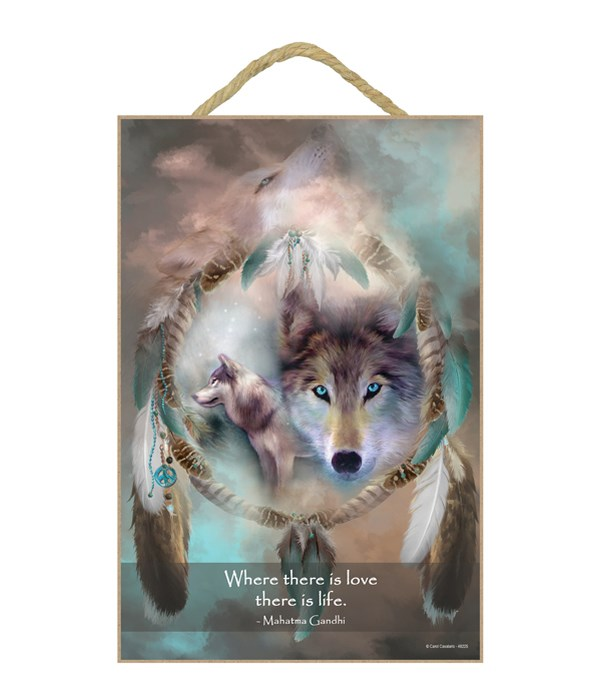 Wolves  Where there is love there is life.  Mahatma Gandhi 7x10.5 Sign