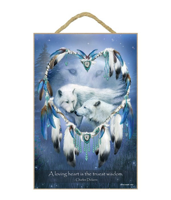 Wolves  A loving heart is the truest wisdom.  Charles Dickens 7x10.5 Sign