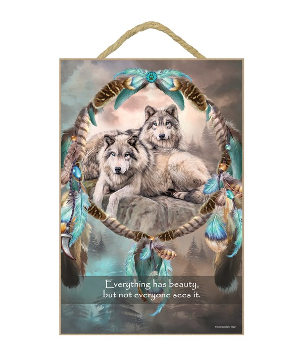 Wolves  Everything has beauty, but not everyone sees it. 7x10.5 Sign