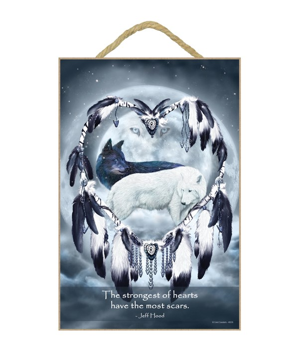 Wolves  The strongest of hearts have the most scars.  Jeff Hood 7x10.5 Sign