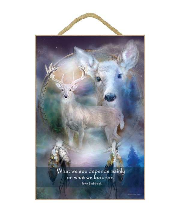 Deer  What we see depends mainly on what we look for.  John Lubbock 7x10.5 Sign