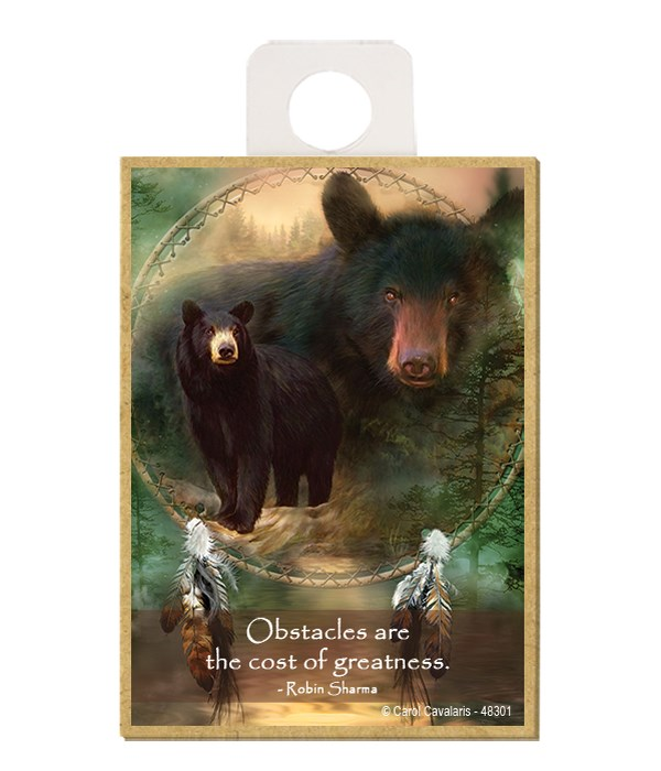 Bears  Obstacles are the cost of greatness.  Robin Sharma Wood magnet
