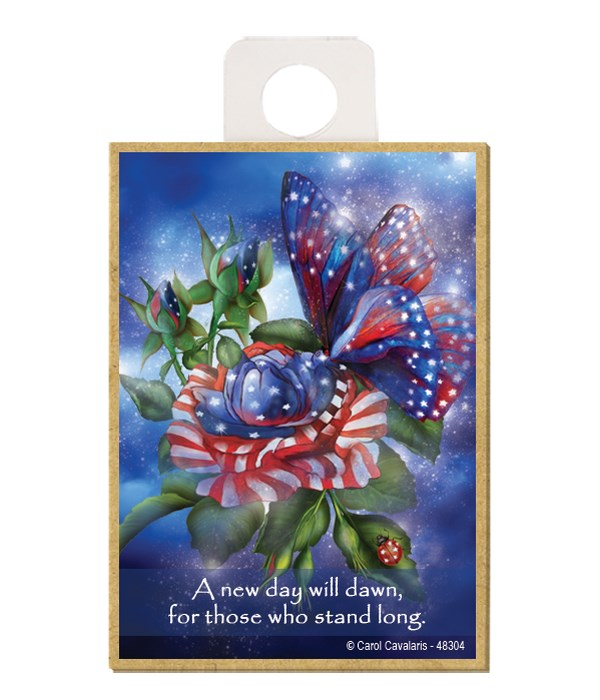 Butterfly  A new day will dawn, for those who stand long. Wood magnet
