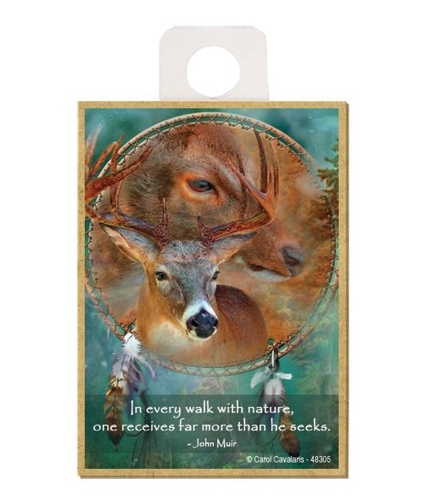 Deer  In every walk with nature, one receieves far more than he seeks. John Muir Wood magnet