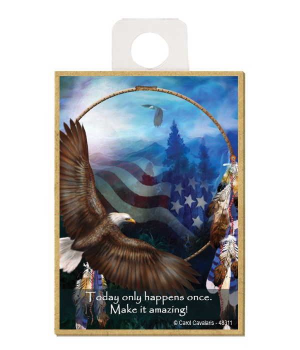 Eagle  Today only happens once. Make it amazing Wood magnet