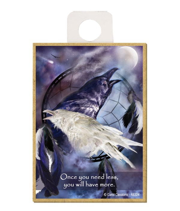 Ravens  Once you need less, you will have more. Wood magnet