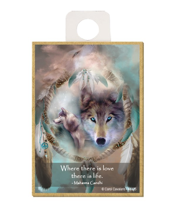 Wolves  Where there is love there is life.  Mahatma Gandhi Wood magnet