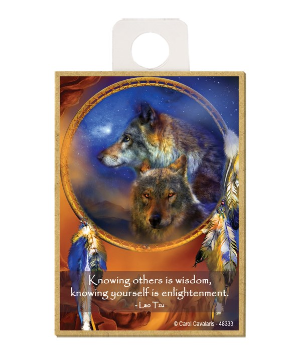 Wolves  Knowing others is wisdom, knowing yourself is enlightenment.  Lao Tzu Wood magnet