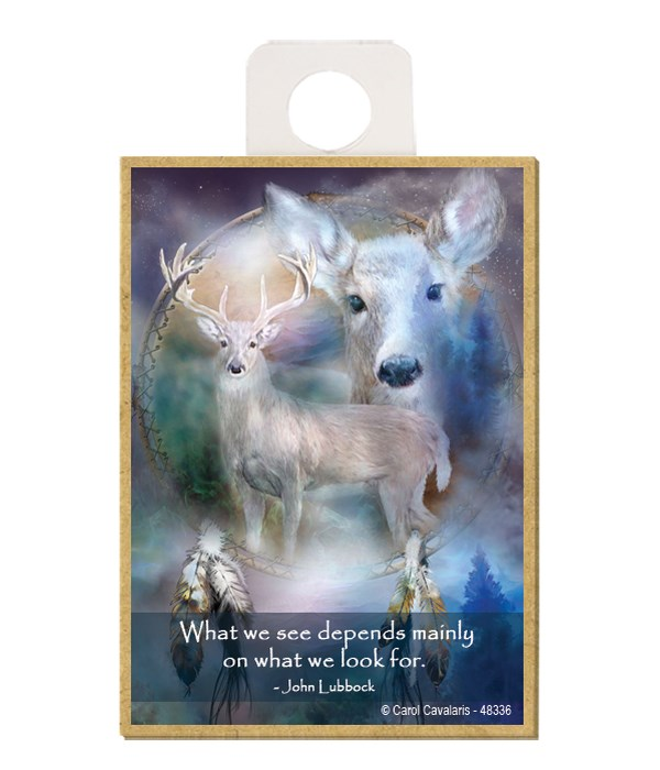 Deer  What we see depends mainly on what we look for.  John Lubbock Wood magnet