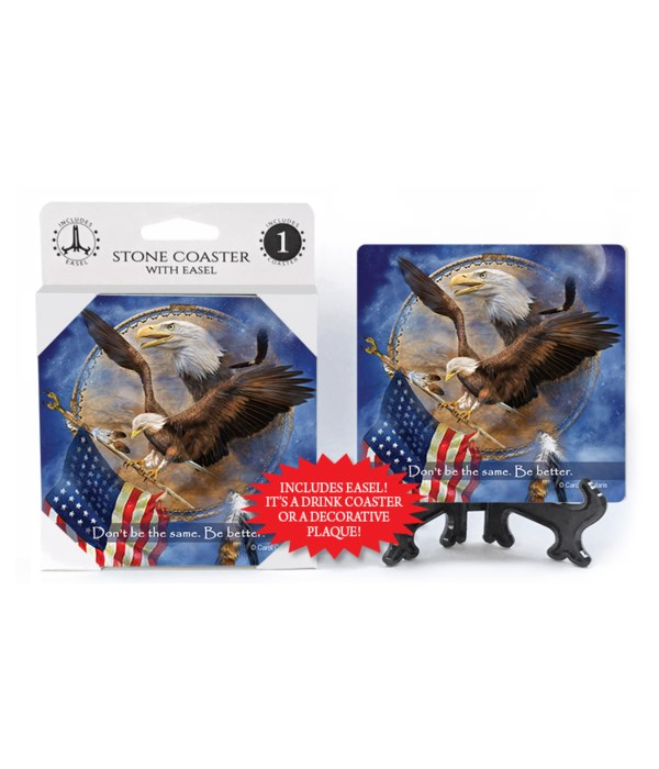 Eagle  Dont be the same. Be better. 1 Pack Coaster
