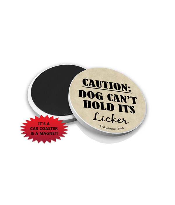 Caution: Dog can't hold its licker