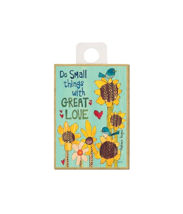 Do small things with great love (sunflow