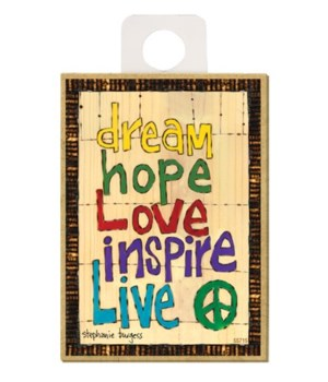 Dream, hope, love, inspire, live (peace