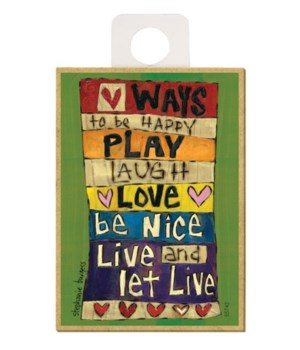 Ways to be happy - play, laugh, love, be