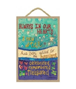 Always in our hearts 7 x 10.5 sign