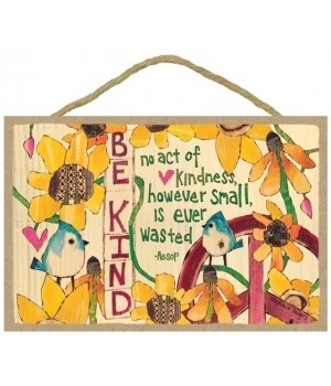 Be kind  7 x 10.5 sign