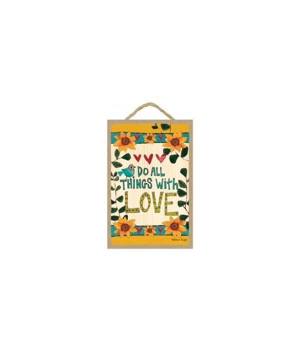 Do all things with love 7 x 10.5 sign