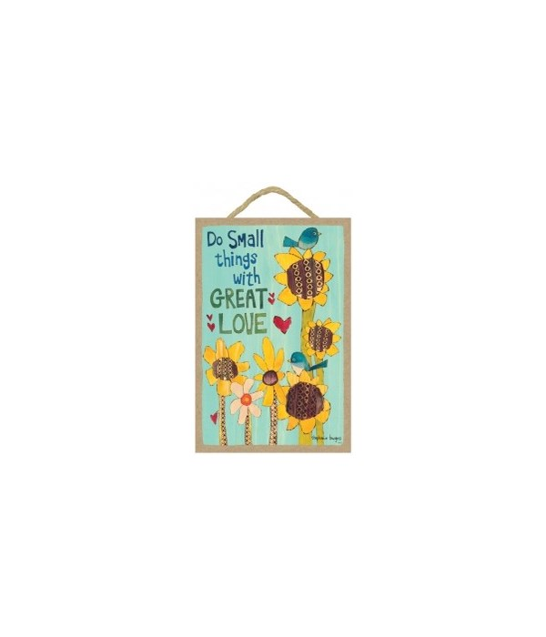 Do small things with great love 7 x 10.5