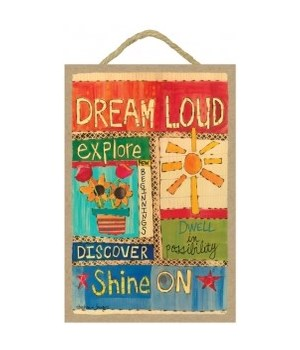 Dream loud 7 x 10.5 sign