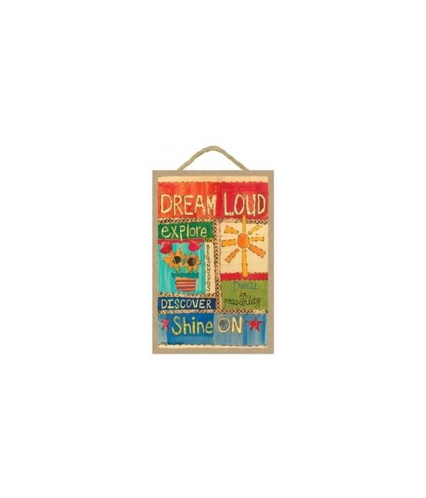 Dream loud 7 x 10.5 sign