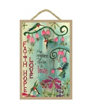 Faith, Hope, Love 7 x 10.5 sign
