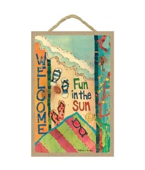 Welcome - Fun in the sun 7 x 10.5 sign