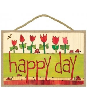 Happy day 7 x 10.5 sign
