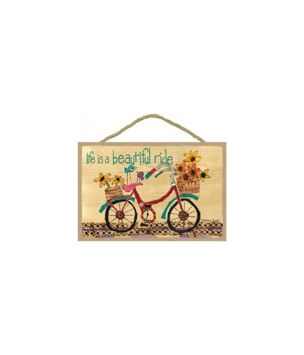 Life is a beautiful ride 7 x 10.5 sign
