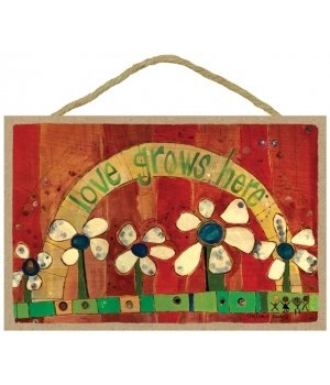 Love grows here  7 x 10.5 sign