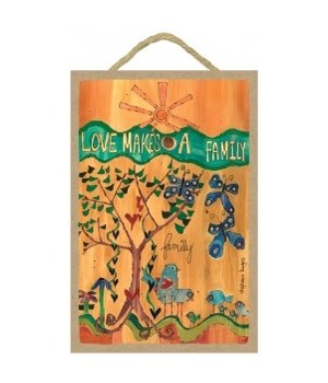 Love makes a family 7 x 10.5 sign