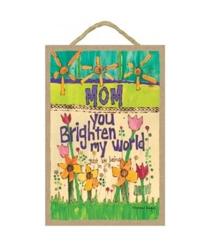 Mom - You brighten my world  7 x 10.5 si