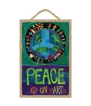 Peace on Earth 7 x 10.5 sign