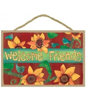 Welcome friends  7 x 10.5 sign