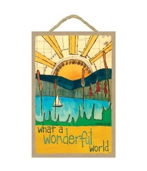 What a wonderful world  7 x 10.5 sign