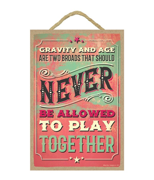 Gravity and age are two broads that shou