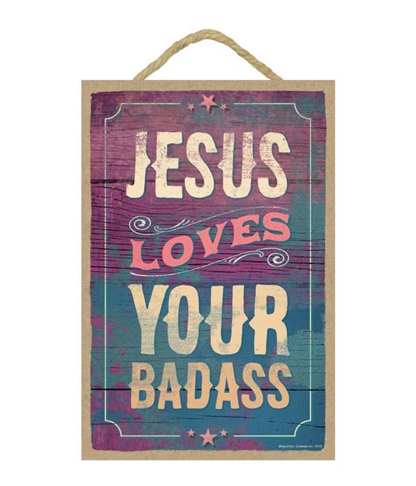 Jesus loves your badass
