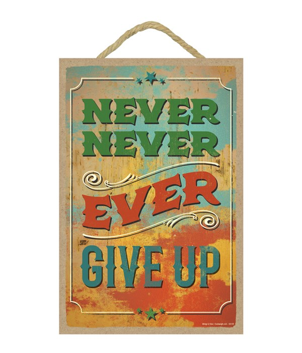 Never never ever give up