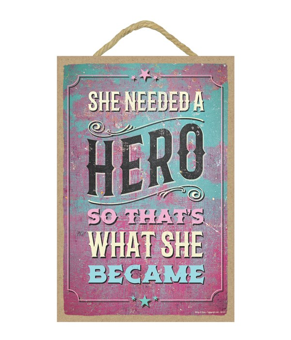 She needed a hero so that's what she bec