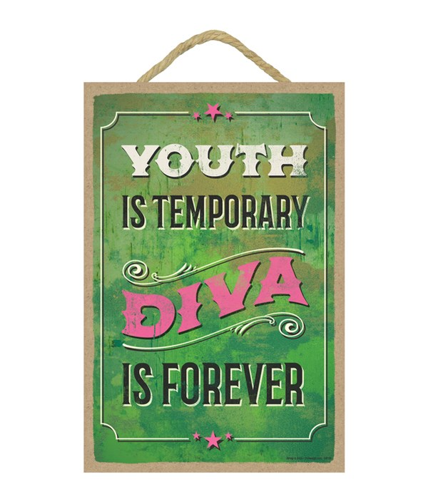Youth is temporary Diva is forever