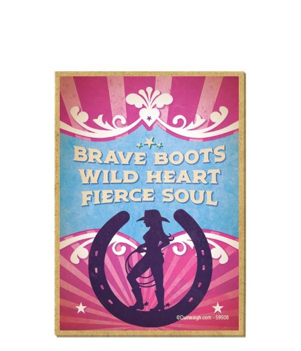 Brave boots, wild heart, fierce soul