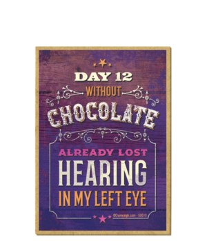 Day 12 without chocolate already lost he