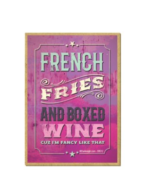 French fries and boxed wine cuz I'm fanc