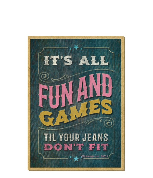 It's all fun and games til your jeans do