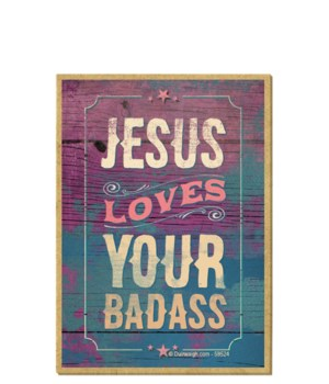 Jesus loves your badass