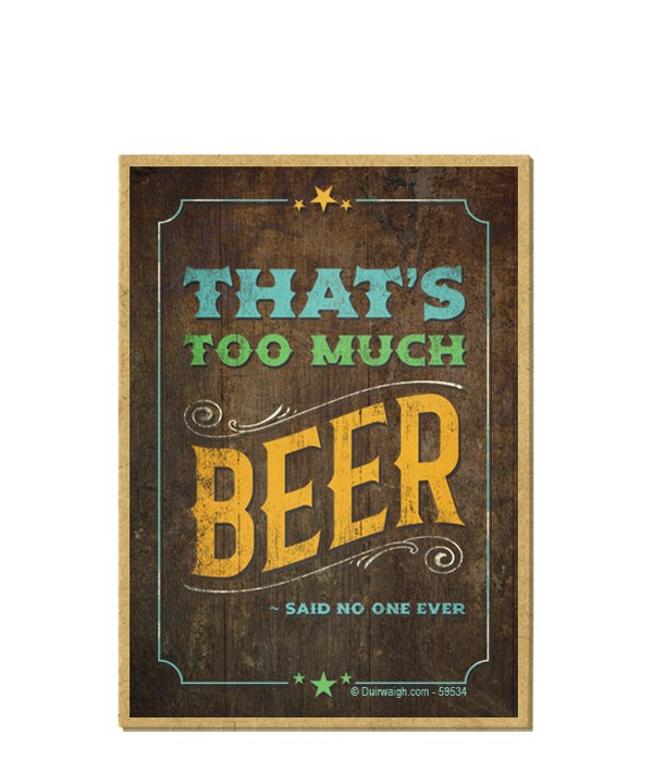 That's too much beer ~ said no one ever