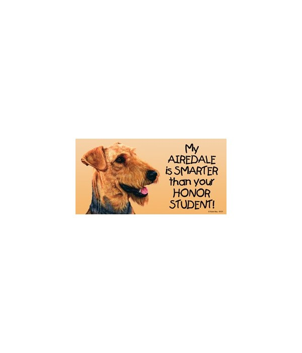 My Airedale is smarter than yourHonor s