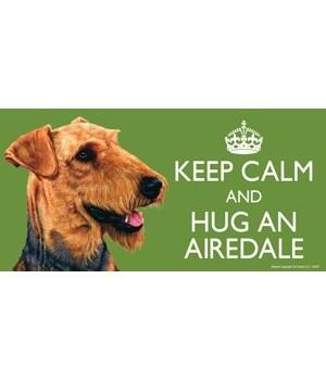 Keep Calm and Hug an Airedale 4x8 Car Ma