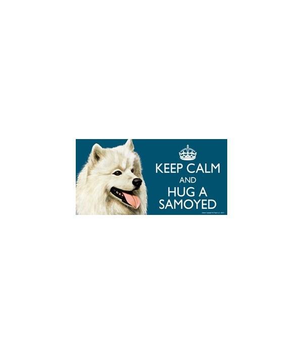 Keep Calm and Hug a Samoyed 4x8 Car Magn